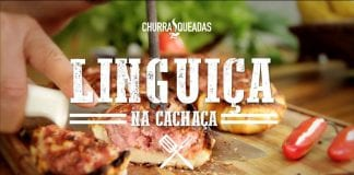 Linguica Na Cachaça - Churrasqueadas